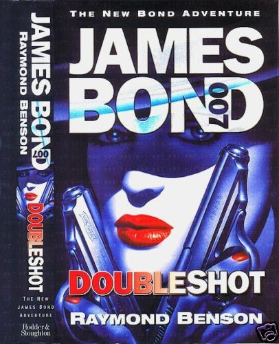BENSON, Raymond.James Bond in Doubleshot. SIGNED
